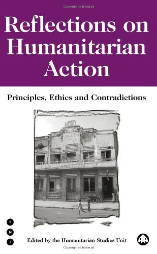 Reflections On Humanitarian Action: Principles, Ethics...