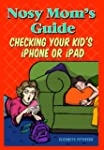 Nosy Mom's Guide to Your Kid's iPhone...