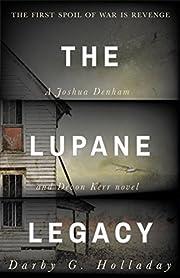 The Lupane Legacy: A Joshua Denham and Devon Kerr Thriller (Joshua Denham and Devon Kerr Series Book 1)