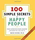 100 Simple Secrets of Happy People, The: What Scientists Have Learned and How You Can Use It