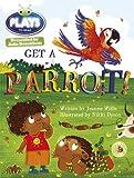 img - for Julia Donaldson Plays Get A Parrot!: Blue (KS1)/1b (Bug Club) book / textbook / text book