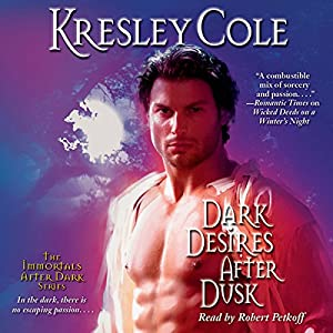 Dark Desires After Dusk: Immortals After Dark, Book 6 | [Kresley Cole]