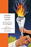 Sudden Fiction Latino: Short-Short Stories from the United States and Latin America