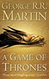 George R. R. Martin A Game of Thrones (A Song of Ice and Fire, Book 1) by Martin, George R. R. New Edition (2003)