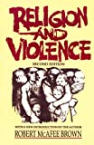 Religion and Violence, Second Edition (066424078X) by Brown, Robert McAfee