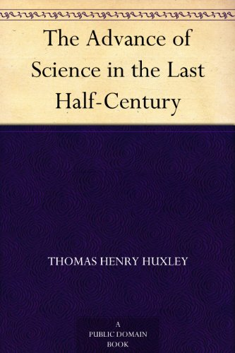 The Advance of Science in the Last Half-Century (Free Advance compare prices)