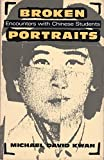 img - for Broken Portraits: Personal Encounters With Chinese Students book / textbook / text book