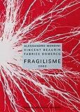 echange, troc Alessandro Mendini, Vincent Beaurin, Fabrice Domercq, Hervé Chandès, Fondation Cartier pour l'art contemporain - Fragilisme 2002