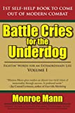img - for Battle Cries for the Underdog: Fightin' Words for an Extraordinary Life Volume I book / textbook / text book