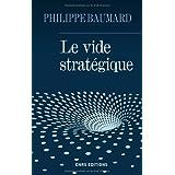 Le vide strat�giquepar Alain Bauer