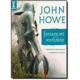"""John Howe: Fantasy Art Workshopvon """"John Howe"""""""