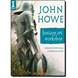 John Howe Fantasy Art Workshopby John Howe