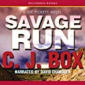 Savage Run: A Joe Pickett Novel Audiobook by C. J. Box Narrated by David Chandler