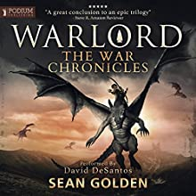 Warlord: The War Chronicles, Book 3 Audiobook by Sean Golden Narrated by David DeSantos