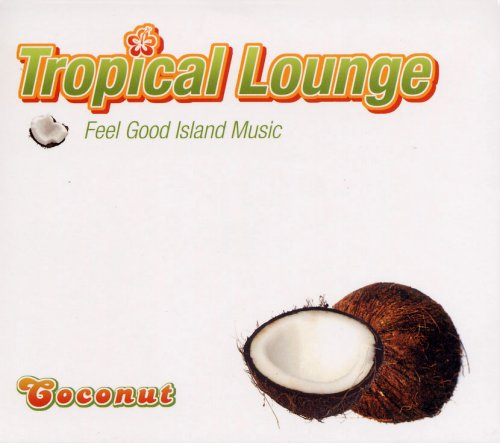 Tropical Lounge~Feel Good Island Music~ Coconuts