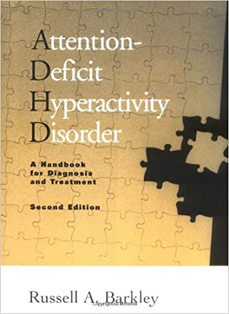 Attention-Deficit Hyperactivity Disorder: A Handbook for Diagnosis and Treatment, Second Edition