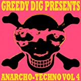 Greedy Dig Presents Anarcho-techno, Vol. 4 [Explicit]by Various Artists