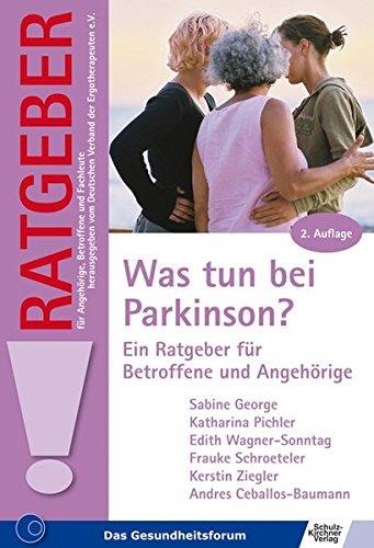 Was tun bei Parkinson?: Ein Ratgeber f&uumlr Betroffene und Angeh&oumlrige (Ratgeber f&uumlr Angeh&oumlrige, Betroffene und Fachleute)