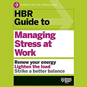 HBR Guide to Managing Stress at Work Audiobook