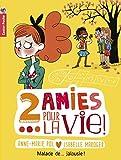 """Afficher """"2 amies pour la vie ! n° 2<br /> Malade de... jalousie !"""""""