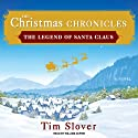 The Christmas Chronicles: The Legend of Santa Claus (       UNABRIDGED) by Tim Slover Narrated by William Dufris