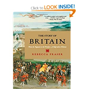 The Story of Britain: From the Romans to the Present: A Narrative History by Rebecca Fraser