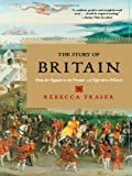 The Story of Britain: From the Romans to the Present: A Narrative History (039332902X) by Rebecca Fraser