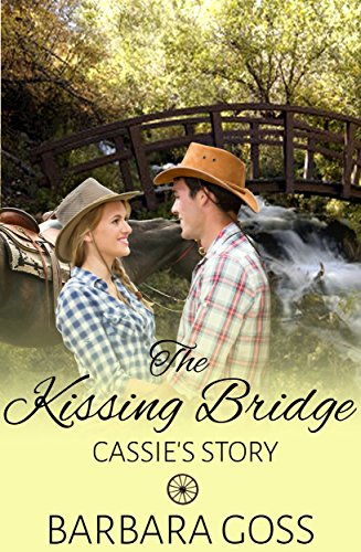 Book: The Kissing Bridge - Cassie's Story (Hearts of Hays Book 3) by Barbara Goss