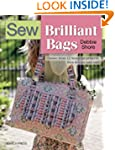 Sew Brilliant Bags: Choose from 12 Be...