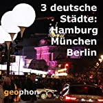 Drei deutsche Städte: Hamburg. München. Berlin   Jürgen Deppe,Roland Söker,Reinhard Kober