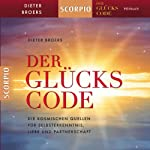 Der Glückscode. Die kosmischen Quellen für Selbsterkenntnis, Liebe und Partnerschaft | Dieter Broers