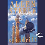 Spindrift (       UNABRIDGED) by Allen Steele Narrated by Andy Caploe