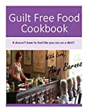Guilt Free Food Cookbook by Fittest Fat Girl