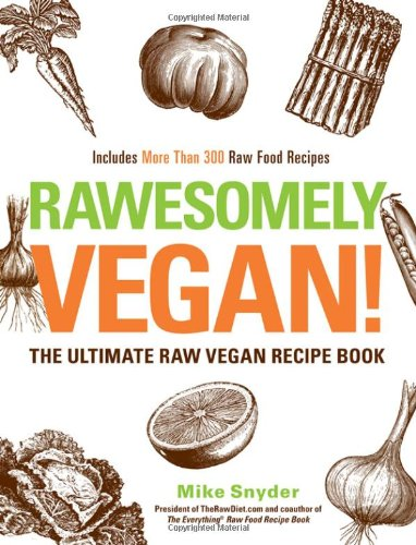 Rawesomely Vegan!: The Ultimate Raw Vegan Recipe Book front-668754