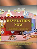 img - for Revelation Now: The definitive means to understanding the book of Revelation and it's relevance today book / textbook / text book