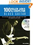 100 Killer Licks And Chops For Blues...