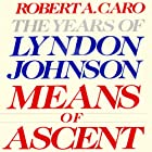 Means of Ascent: The Years of Lyndon Johnson Hörbuch von Robert A. Caro Gesprochen von: Grover Gardner