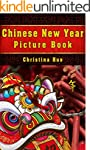 Chinese New Year Picture Book: Spring...