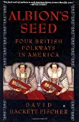 Amazon.com: Albion's Seed: Four British Folkways in America (America: A Cultural History) (9780195069051): David Hackett Fischer: Books