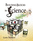 Laying a Creation Foundation: Building Blocks in Science (0890515115) by Gary Parker