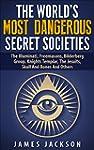 The World's Most Dangerous Secret Soc...