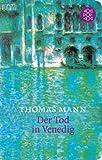 Der Tod in Venedig: Novelle<br /> In der Fassung der Großen kommentierten Frankfurter Ausgabe (Fischer Taschenbibliothek)