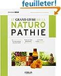 Le grand livre de la naturopathie : L...