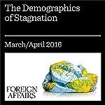 The Demographics of Stagnation | Ruchir Sharma