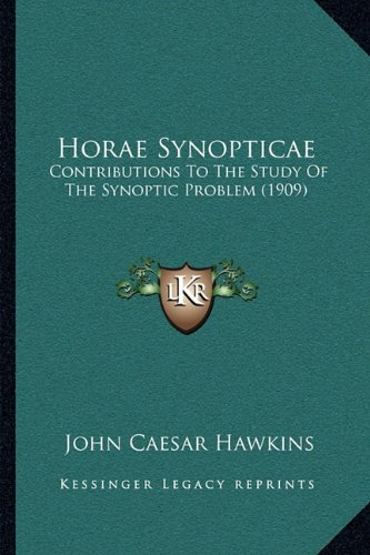 Horae Synopticae: Contributions to the Study of the Synoptic Problem (1909)