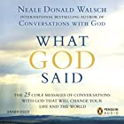What God Said: The 25 Core Messages of Conversations with God that will Change Your Life and the World Hörbuch von Neale Donald Walsch Gesprochen von: Neale Donald Walsch
