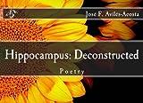 Hippocampus: Deconstructed: Poetry