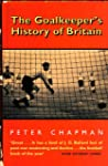 The Goalkeeper's History of Britain (...