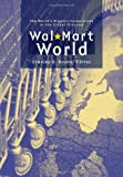 Wal-Mart World: The Worlds Biggest Corporation in the Global Economy
