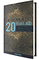 I Wish I Knew This 20 Years Ago: Understanding The Universal Laws That Govern All Things (English Edition)